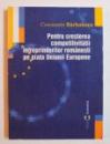 PENTRU CRESTEREA COMPETIVITATII INTREPRINDERILOR ROMANESTI PE PIATA UNIUNII EUROPENE  de CONSTANTIN BARBULESCU , 2004
