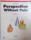 PERSPECTIVE WITHOUT PAIN - VOLUME I by PHIL METZGER , 1991