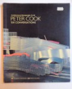 PETER COOK - SIX CONVERSATIONS - ARCHITECTURAL MONOGRAPHS NO. 28 , 1993