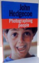 PHOTOGRAPHING PEOPLE by JOHN HEDGECOE , 2000