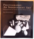 PHOTOGRAPHY : AN INDEPENDENT ART - PHOTOGRAPHS FROM THE VICTORIA AND ALBERT MUSEUM 1839 - 1996 by MARK HAWORTH- BOOTH , 1997