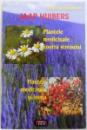 PLANTE TAMADUITOARE: PLANTELE MEDICINALE CONTRA STRESULUI - PLANTELE MEDICINALE SI INIMA de JAAP HUIBERS
