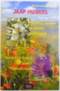 PLANTE TAMADUITOARE: TRATAREA COPIILOR CU PLANTE MEDICINALE - SANATATEA FEMEII CU PLANTE MEDICINALE de JAAP HUIBERS