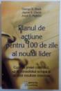 PLANUL DE ACTIUNE PENTRU 100 DE ZILE AL NOULUI LIDER  - CUM SA PREIEI CONTROLUL , SA ITI CONSOLIDEZI ECHIPA  SI  SA OBTII REZULTATE IMEDIATE de GEORGE B. BRADT ... JORGE E . PEDRAZA , 2009