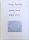 POEME ALESE  / POEMI SCELTI de GEORGE BACOVIA , EDITIE BILINGVA ROMANA  - ITALIANA , 2002