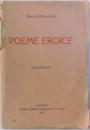 POEME EROICE - EDITIE COMPLECTA de MIRCEA RADULESCU , 1915