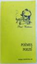 POEMES / POEZII par PAUL VERLAINE , EDITIE BILINGVA ROMANA - FRANCEZA , 2002