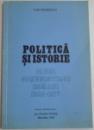 POLITICA SI ISTORIE , CAZUL COMUNISTILOR ROMANI 1944-1977 de VLAD GEORGESCU , 1981