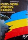 POLITICA SOCIALA INTERBELICA IN ROMANIA - RELATII DINTRE MUNCA SI CAPITAL  de ILIE MARINESCU , 1995