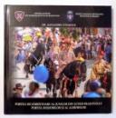 PORTUL DE SARBATOARE AL JUNILOR DIN SCHEII BRASOVULUI, PORTUL ROSIORILOR SI AL ALBIORILOR de ALEXANDRU STANESCU , 2017