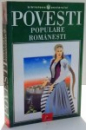POVESTI POPULARE ROMANESTI , EDITIA A II A , 2003