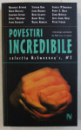 POVESTIRI INCREDIBILE de MARGARET ATWOOD , STEPHEN KING , PETER STRAUB , ANTOLOGIE ALCATUITA de MICHAEL CHABON , 2006