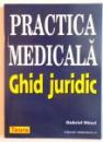 PRACTICA MEDICALA, GHID JURIDIC de GABRIEL NASUI, 2000