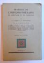 PRATIQUE DE L' HIBERNOTHERAPIE EN CHIRUGIE ET EN MEDECINE par H. LABORIT et P. HUGUENARD , 1954