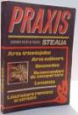 PRAXIS , ARTA TRICOTAJULUI , ARTA CULINARA , COSMETICE , RECOMANDARI DE COMPORTARE , LOCUINTA , 1986