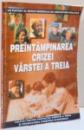 PREINTAMPLAREA CRIZEI VARSTEI A TREIA , 1994