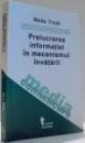 PRELUCRAREA INFORMATIEI IN MECANISMUL INVATARII de MEDA TRUTA , 2003