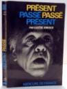 PRESENT PASSE, PASSE PRESENT par EUGEN IONESCO , 1968
