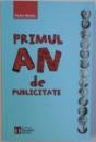PRIMUL AN DE PUBLICITATE de PETRE BARBU , 2013, DEDICATIE *