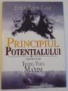 PRINCIPIUL POTENTIALULUI , GHID DE STUDIU , TRAIND VIATA LA MAXIM