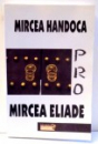 PRO MIRCEA ELIADE de MIRCEA HANDOCA , 2000