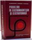 PROBLEME DE ELECTROMAGNETISM SI ELECTROTEHNICA de N. GHERBANOVSCHI ... D. GHEORGHIU , 1975