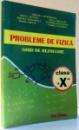PROBLEME DE FIZICA, GHID DE REZOLVARE, CLASA A X-A de MIHAELA DUMITRESCU...VIORICA STANESCU , 2007