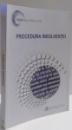 PROCEDURA INSOLVENTEI , EDITAT IUNIE 2013 , 2013