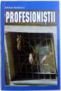 PROFESIONISTII de ADRIAN ENULESCU, 1999 *DEDICATIE