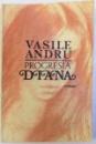 PROGRESIA DIANA - ROMAN de VASILE ANDRU , 1987 , DEDICATIE*