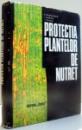PROTECTIA PLANTELOR DE NUTRET de E. RADULESCU, I. BOBES, T. PERJU , 1972