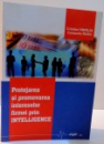 PROTEJAREA SI PROMOVAREA INTERESELOR FIRMEI PRIN INTELLIGENCE , *DEDICATIE* , 2009