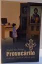 PROVOCARILE CRESTINULUI ORTODOX IN ZILELE DE ASTAZI de SINGHEL IOAN BULIGA ,2012