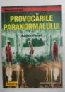 PROVOCARILE PARANORMALULUI -  de EUGEN CELAN , 1999