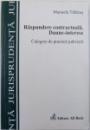 RASPUNDEREA CONTRACTUALA. DAUNE-INTERESE, CULEGERE DE PRACTICA JUDICIARA d MANUELA TABARAS , 2005