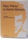 RASU`-PLANSU` LUI NICHITA STANESCU de LAURIAN STANCHESCU, VOL I-III , 2007