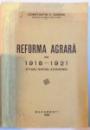 REFORMA AGRARA DIN 1918-1921 , STUDIUL SOCIAL-ECONOMIC , DEDICATIE* , 1928