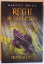 REGII BLESTEMATI VOL. 6 - CRINUL SI LEUL de MAURICE DRUON , 2014