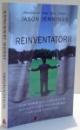 REINVENTATORII , CUM URMARESC COMPANIILE EXTRAORDINARE SCHIMBAREA RADICALA CONTINUA de JASON JENNINGS , 2017