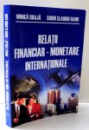 RELATII FINANCIAR-MONETARE INTERNATIONALE de MINICA BOAJA , SORIN CLAUDIU RADU , 2007