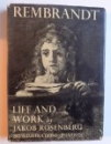REMBRANDT - LIFE AND WORK - WITH 282 ILLUSTRATIONS  by jakob rosenberg , 1968