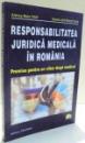 RESPONSABILITATEA JURIDICA MEDICALA IN ROMANIA de ALMOS BELA TRIF , VASILE ASTARASTOAE , 2000