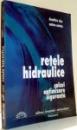 RETELE HIDRAULICE, CALCUL, OPTIMIZARE, SIGURANTA de DUMITRU CIOC, ANTON ANTON , 2001