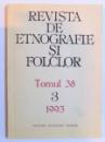 REVISTA DE ETNOGRAFIE SI FOLCLOR , TOMUL 38 , NR. 3 / 1993