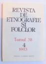 REVISTA DE ETNOGRAFIE SI FOLCLOR , TOMUL 38 , NR. 4 / 1993
