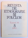 REVISTA DE ETNOGRAFIE SI FOLCLOR , TOMUL 38 , NR. 5 / 1993