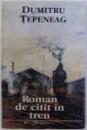 ROMAN DE CITIT  IN TREN de DUMITRU TEPENEAG , 1993