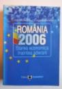 ROMANIA 2006 - STAREA ECONOMICA INAINTEA ADERARII de CONSTANTIN ANGHELACHE , 2006
