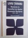 ROMANIA IN CONSILIUL DE AJUTOR ECONOMIC RECIPROC 1949- 1965 de LIVIU TARANU , 2007