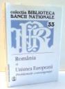 ROMANIA SI UNIUNEA EUROPEANA, PROBLEMELE CONVERGENTEI de MUGUR ISARESCU , 2005